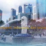 Pasar Properti di Singapura Naik ditengah Hantaman Covid-19, Bagaimana dengan Indoensia?